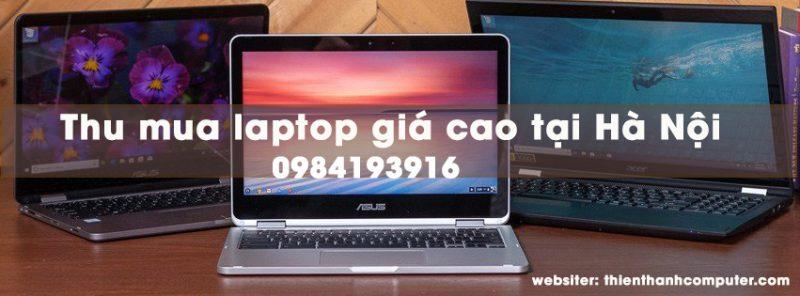 Thu Mua Laptop cũ giá cao nhất tại Hà Nội